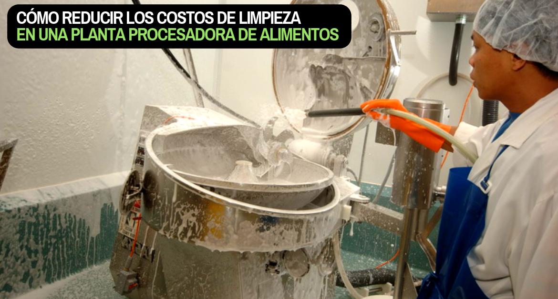 Limpieza y Desinfección en Plantas Alimenticias: Cómo reducir los costos de limpieza